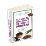 Planul de recuperare a sistemului imunitar - Susan Blum, Michele Bender