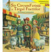 Sir CircumFerinta si Targul Fractiilor. O aventura matematica - Cindy Neuschwander