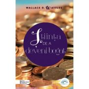 Știința de a deveni bogat - Wallace D. Wattles