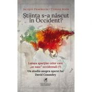Stiinta s-a nascut in Occident? - Jacques Demorgon