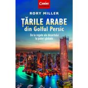 Țările Arabe din Golful Persic - Rory Miller