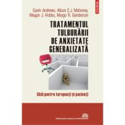 Tratamentul tulburării de anxietate generalizată - Gavin Andrews, Alison E. J. Mahoney