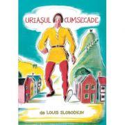 Uriașul cumsecade - Louis Slobodkin
