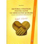 Ajutorul strategic pentru elevii cu dificultati scolare - Pierre Vianin