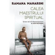 Calea Maestrului Spiritual. Scrisori de la Sri Ramanasramam - Sri Ramana Maharshi, Suri Nagamma