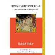 Dorință, pasiune, spiritualitate - Daniel Odier