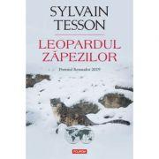 Leopardul zăpezilor - Sylvain Tesson