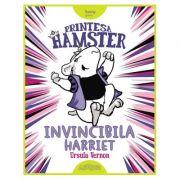 Prințesa Hamster. Invincibila Harriet - Ursula Vernon