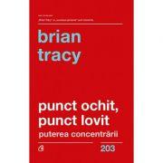 Punct ochit, punct lovit - Brian Tracy