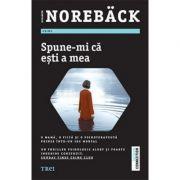Spune-mi că ești a mea - Elisabeth Noreback
