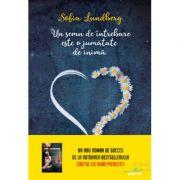 Un semn de intrebare este o jumatate de inima - Sofia Lundberg