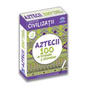 Aztecii - 100 de intrebari si raspunsuri - Gabriela Girmacea