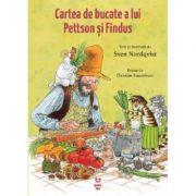 Cartea de bucate a lui Pettson și Findus - Sven Nordqvist