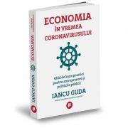 Economia în vremea coronavirusului - Iancu Guda