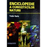 Enciclopedie a curiozitatilor naturii - Tudor Opris