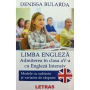 Limba engleza. Admiterea in clasa a 5-a cu engleza intensiv - Denissa Bularda