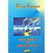 Intâlnirea cu sinele sacru - Alina Simina