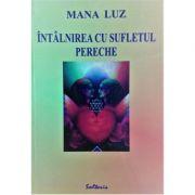 Intalnirea cu sufletul pereche - Luz Mana
