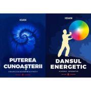 Pachet 2 carti (Ioan) - Dansul Energetic, Puterea Cunoasterii