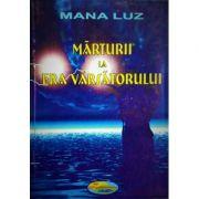 Marturii la era varsatorului - Mana Luz
