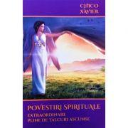 Povestiri spirituale extraordinare pline de talcuri ascunse - Chico Xavier