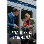 Secolul XXI și Casa Regală - Principele Radu al României