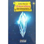 Steaua sudului. Tara diamantelor - Jules Verne