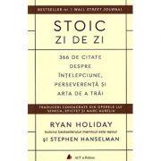 Stoic zi de zi. 366 de citate despre înţelepciune, perseverenţă şi arta de a trăi - Ryan Holiday, Stephen Hanselman