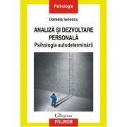 Analiză și dezvoltare personală. Psihologia autodeterminării - Daniela Ionescu