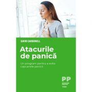 Atacurile de panică. Un program pentru a evita capcanele panicii - David Carbonell