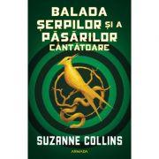 Balada șerpilor și a păsărilor cântătoare - Suzanne Collins