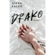 Drako, volumul 3 - Kiera Aslog