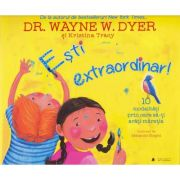 Esti extraordinar! - Wayne W. Dyer