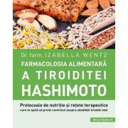 Farmacologia alimentară a tiroiditei Hashimoto - Izabella Wentz
