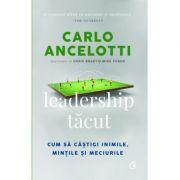 Leadership tăcut - Carlo Ancelotti