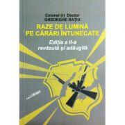 Raze de lumina pe carari intunecate - Gheorghe Ratiu