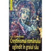 Crestinismul romanului oglindit in graiul sau - G. F. Ciausanu