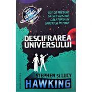 Descifrarea Universului - Stephen Hawking, Lucy Hawking