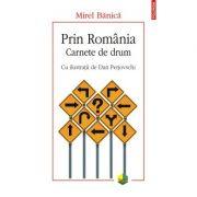 Prin România. Carnete de drum - Mirel Bănică
