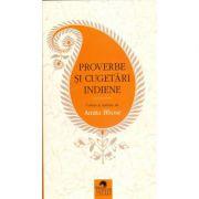 Proverbe si cugetari indiene - Amita Bhose