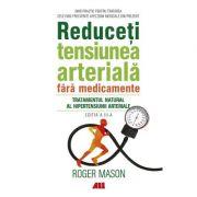 Reduceți tensiunea arterială fără medicamente - Roger Mason