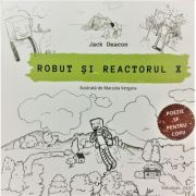 Robut si reactorul X (Coperti cartonate) - Jack Deacon