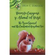 Veverita curajoasa si alunul cel vrajit - Delia C. Zorzoliu