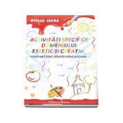 Activitati specifice domeniului estetic si creativ - Otilia Jalba