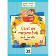 Caiet de matematica - Clasa a 3-a, semestrul 1 - Stefan Pacearca, Mariana Mogos