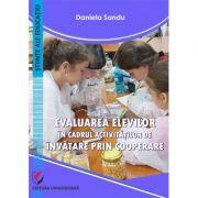 Evaluarea elevilor in cadrul activitatilor de invatare prin cooperare - Daniela Sandu