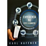 Experienta nu este o conditie - Karl Haffner