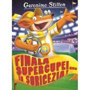 Finala supercupei in Soricezia - Geronimo Stilton