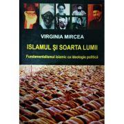 Islamul si soarta lumii - Virginia Mircea