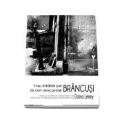 L-au intalnit pe Brancusi. Editie bilingva romana-franceza-engleza - Doina Lemny